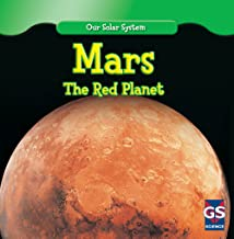Mars: The Red Planet (Our Solar System)