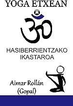 YOGA ETXEAN: Hasiberrientzako ikastaroa (Basque Edition)