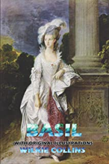 BASIL (Illustrated): Classic Book by Wilkie Collins with Original Illustration Classic Novel, Unabridged Classic Edition
