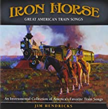 Iron Horse: An Instrumental Collection Of Great American Train Songs