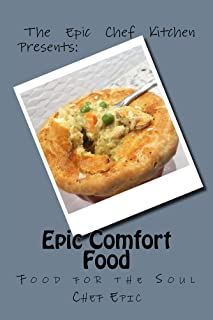 Epic Comfort Food: Food for the Soul
