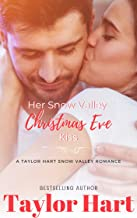 Her Snow Valley Christmas Eve Kiss: Sweet, Christian (Christmas in Snow Valley series Book 4)