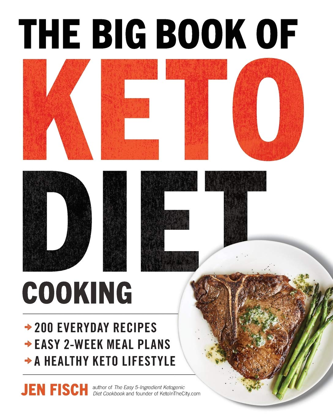 Image OfThe Big Book Of Ketogenic Diet Cooking: 200 Everyday Recipes And Easy 2-Week Meal Plans For A Healthy Keto Lifestyle