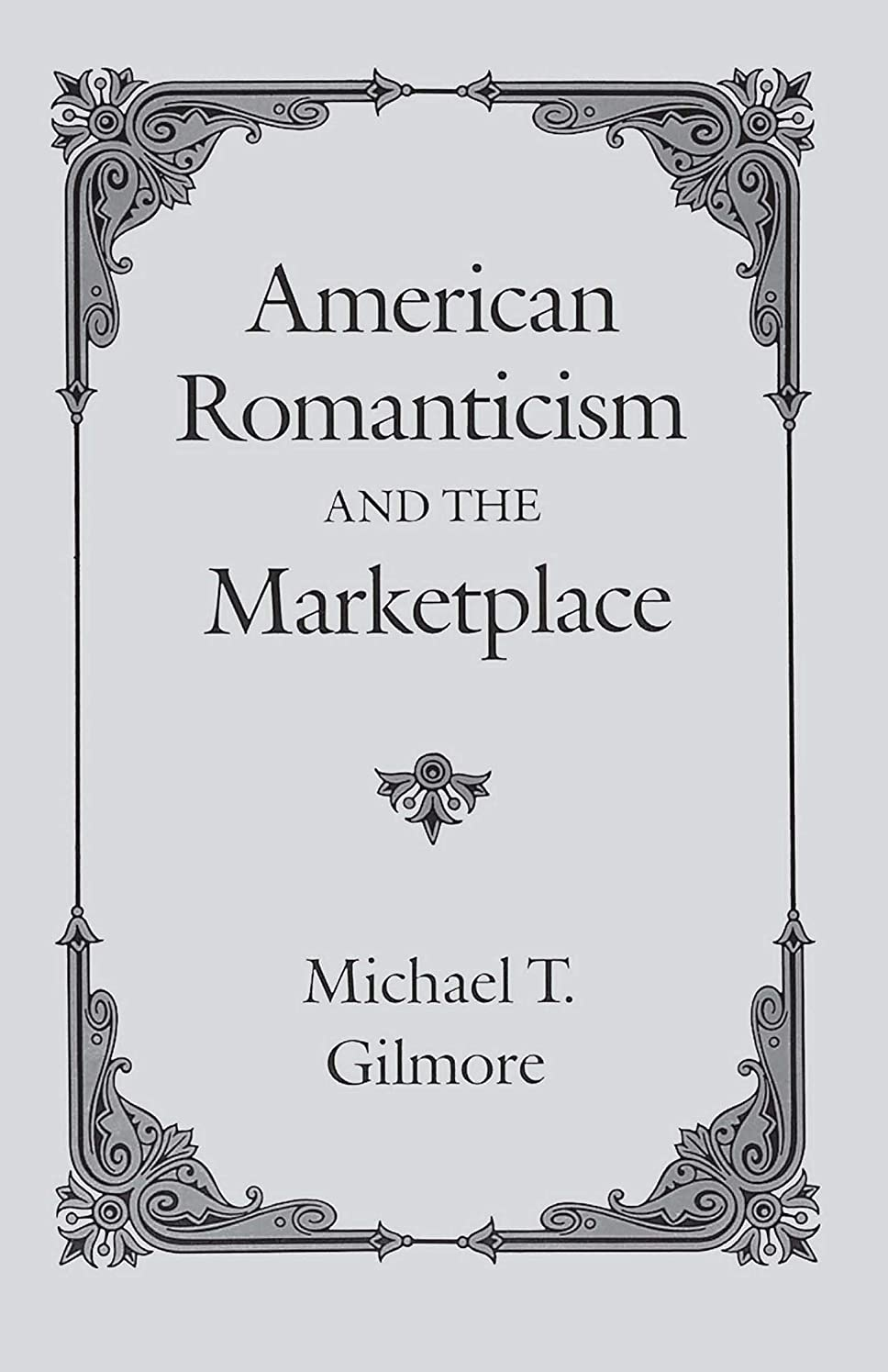 レーダー強打グループAmerican Romanticism and the Marketplace (English Edition)