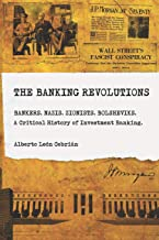 The Banking Revolutions: A Critical History of Investment Banking