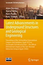 Latest Advancements in Underground Structures and Geological Engineering: Proceedings of the 3rd GeoMEast International Congress and Exhibition, Egypt ... Interaction Group in Egypt (SSIGE)