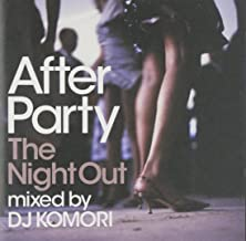 After Party The Night Out mixed by DJ KOMORI