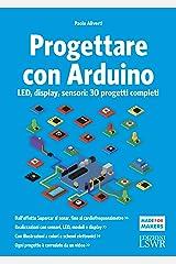 Progettare con Arduino. LED, display, sensori: 30 progetti completi Paperback