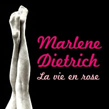 Marlene Dietrich : La vie en rose