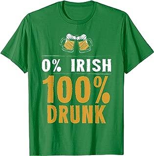 Green St Patricks Day T-Shirt 0% Irish 100% Drunk