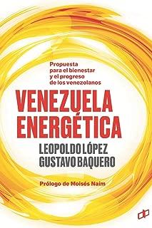 VENEZUELA ENERGÉTICA: Propuesta para el bienestar y progreso de los venezolanos (La Hoja del Norte) (Spanish Edition)
