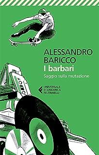 I barbari: Saggio sulla mutazione (Italian Edition)
