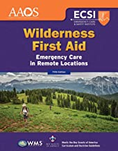 Wilderness First Aid: Emergency Care in Remote Locations: Emergency Care in Remote Locations