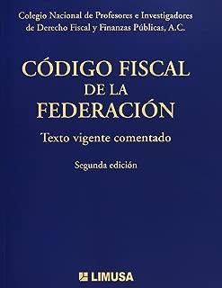CODIGO FISCAL DE LA FEDERACION. TEXTO COMENTADO 2A ED