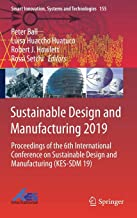 Sustainable Design and Manufacturing 2019: Proceedings of the 6th International Conference on Sustainable Design and Manufacturing (KES-SDM 19)