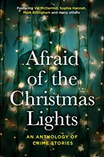 Afraid Of The Christmas Lights: An eclectic mix of festive shorts with all profits going to support domestic abuse survivors