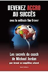Devenez accro au succès avec la méthode Tim Grover: Les secrets du coach de Michael Jordan Capa comum