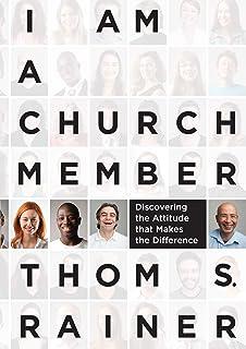 Thom S Rainer I Am A Church Member
