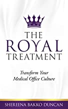 The Royal Treatment: Transform Your Medical Office Culture