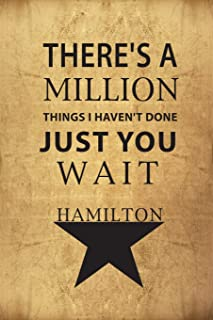 There's a Million Things I Haven't Done, Just You Wait - Hamilton: Blank Journal, Lyrics And Music, Lined/Ruled Paper And ...