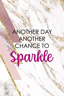 Another Day Another Chance To Sparkle: Sparkle Journal Composition Blank Lined Diary Notepad 120 Pages Paperback