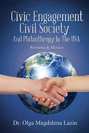 Civic Engagement, Civil Society, and Philanthropy in the U.S., Romania & Mexico
