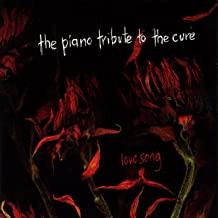 The Piano Tribute To The Cure: Lovesong