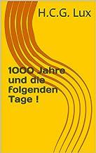 1000 Jahre und die folgenden Tage ! (German Edition)