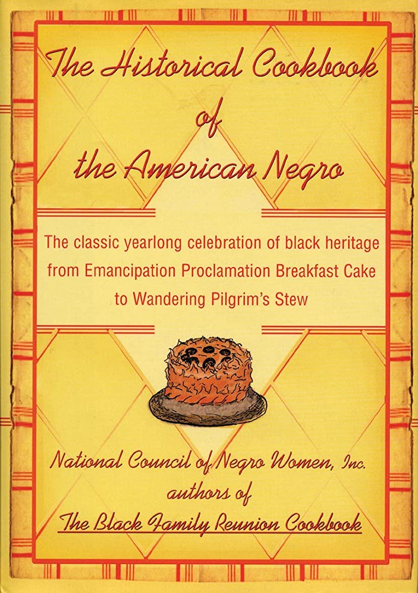 お茶着陸負荷The Historical Cookbook of the American Negro (English Edition)