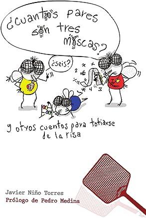Cuántos pares son tres moscas/ How many pairs are three flies: Y Otros Cuentos Para Totiarse De La Risa/ And other tales to laughing