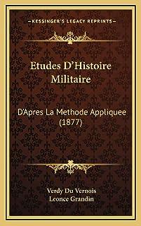 Etudes D'Histoire Militaire: D'Apres La Methode Appliquee (1877)