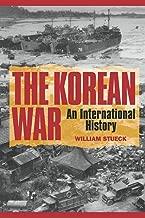 The Korean War: An International History (Princeton Studies in International History and Politics Book 68)