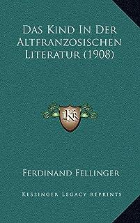 Das Kind In Der Altfranzosischen Literatur (1908)