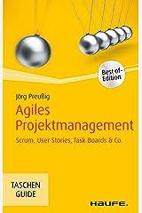Agiles Projektmanagement: Scrum, Use Cases, Task Boards & Co. (Haufe TaschenGuide 270) Kindle Ausgabe