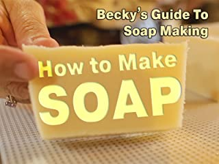 How to Make Soap - Becky's Guide To Soap Making