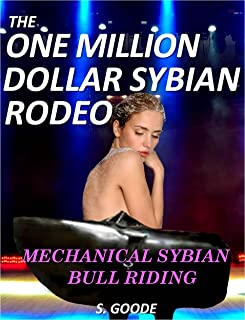 The One Million Dollar Sybian Rodeo: Mechanical Sybian Bull Riding Contest