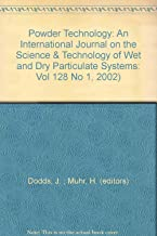 Powder Technology: An International Journal on the Science & Technology of Wet and Dry Particulate Systems: Vol 128 No 1, 2002)