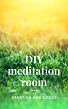 DIY meditation room: creation and decor