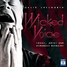 Chesworth: Wicked Voice - Songs, Arias And Humorous Refrains