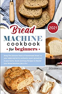 Bread Machine Cookbook for Beginners 2021
