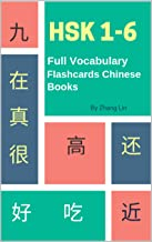 HSK 1-6 Full Vocabulary Flashcards Chinese Books: A Quick way to Practice Complete 5,000 words list with Pinyin and English translation. Easy Learning all vocab list to guide HSK Level 1 2 3 4 5 6.