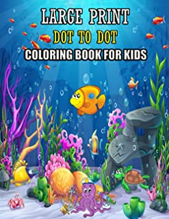 Large Print Dot To Dot Coloring Book For Kids: Challenging and Fun Dot to Dot coloring books for kids ages 8-12 girl & boy