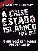 A Crise Estado Islâmico (Portuguese Edition)