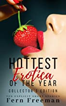 Hottest Erotica of the Year: Collector's Edition (Ten Explicit Short Stories)