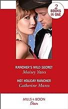Rancher's Wild Secret: Rancher's Wild Secret / Hot Holiday Rancher (Texas Cattleman's Club: Houston)