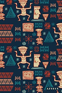 Aztecs: Mayans Egyptians Ancient Civilization 2020 Planner Calendar Daily Weekly Monthly Organizer