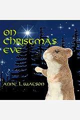 On Christmas Eve: A Coco Mouse Tale Kindle Edition