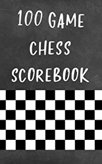 100 Game Chess Scorebook: Chess Notation Journal to Record Your Games, Log Wins Moves & Strategy