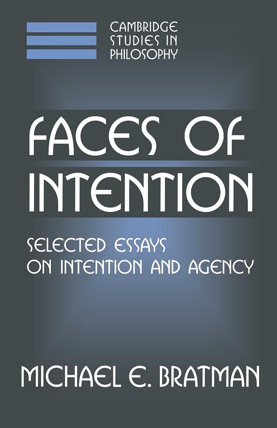 器官露骨なシンプトンFaces of Intention: Selected Essays on Intention and Agency (Cambridge Studies in Philosophy) (English Edition)
