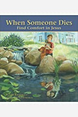When Someone Dies: Find Comfort in Jesus Kindle Edition